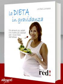Libro: La dieta in gravidanza. Gli alimenti più adatti e le ricette più salutari per i nove mesi dell'attesa