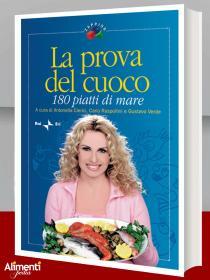 Libro: La prova del cuoco. 180 piatti di mare