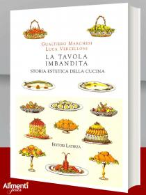 Libro: La tavola imbandita. Storia estetica della cucina