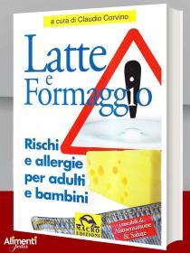 Libro: Latte e formaggio. Rischi ed allergie per adulti e bambini