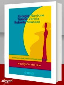 Libro: Le prigioni del cibo. Vomiting, anoressia, bulimia. La terapia in tempi brevi
