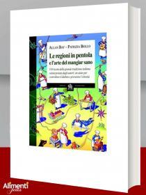 Libro: Le regioni in pentola e l'arte del mangiar sano. Cinquecentodieci ricette della grande tradizione italiana reiterpretate dagli autori