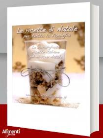 Libro: Le ricette di Natale per tutta la famiglia. Le meravigliose ricette italiane del nostro Natale