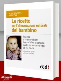 Libro: Le ricette per l'alimentazione naturale del bambino