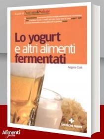 Libro: Lo Yogurt e altri alimenti fermentati