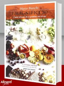 Libro di Marco Bianchi: I Magnifici 20. I buoni alimenti che si prendono cura di noi