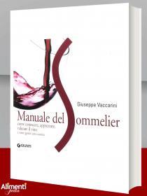 Libro: Manuale del sommelier. Come conoscere, apprezzare, valutare il vino e come gestire una cantina