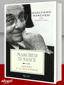 Marchesi si nasce. Questa è la mia storia di Gualtiero Marchesi