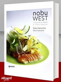 Libro: Nobu west. La cucina di Nobu e l'Occidente Matsuhisa Nobuyuki