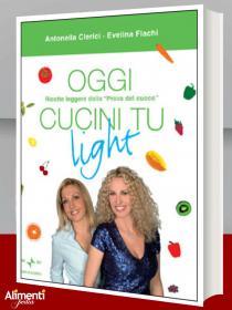 Copertina Oggi cucini tu light di Antonella Clerici ed Evelina Flachi