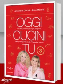 Libro: Oggi cucini tu - vol. 3 di Antonella Clerici ed Anna Moroni
