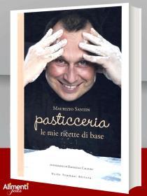 Libro di Maurizio Santin: Pasticceria: ricette e preparazioni di base