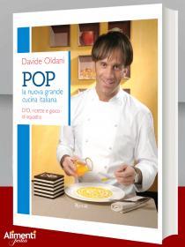 Libro di Davide Oldani: Pop. La nuova grande cucina italiana. D'O, ricette e gioco di squadra