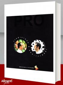 Libro: Pro. Attraverso tradizione e innovazione. Di Massimo Bottura e Ciccio Sultano