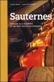 Sauternes. Viaggio alla scoperta di un vino dolce leggendario