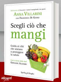 Libro: Scegli ciò che mangi. Guida ai cibi che aiutano a proteggere la salute