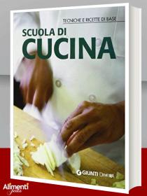 Copertina Scuola di cucina. Tecniche e ricette di base