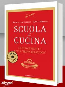 Libro: Scuola di cucina. Le nuove ricette della «Prova del cuoco». Di A. Clerici e A. Moroni
