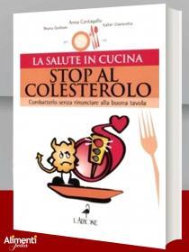 Libro: Stop al colesterolo. Combatterlo senza rinunciare alla buona tavola