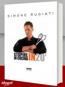 Libro di Simone Rugiati: Stupire in cucina in 20 minuti