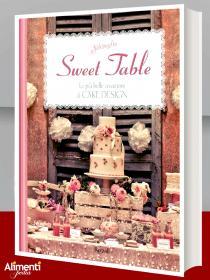 Libro: Sweet table. Le più belle creazione di Cake Design