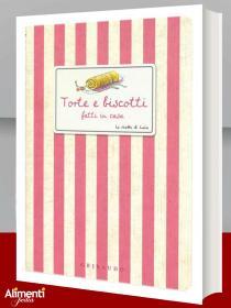 Libro: Torte e biscotti fatti in casa. Le ricette di Lucia