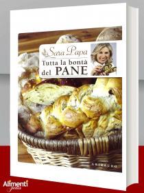 Libro di Sara Papa: Tutta la bontà del pane