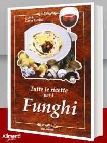 Libro: Tutte le ricette per i funghi