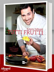Tutti frutti. Di Roberto Valbuzzi. Libro 2017