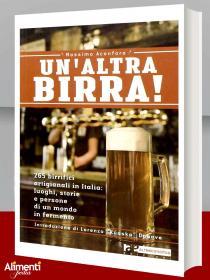 Libro Un'altra birra! 265 birrifici artigianali in Italia: luoghi, storie e persone in un mondo in fermento