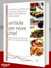 Libro: Un'isola per nove chef. Interpretazioni contemporanee della cucina tradizionale siciliana