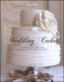 Copertina Wedding Cake. Il grande libro delle torte nuziali: classiche, contemporanee, meravigliose