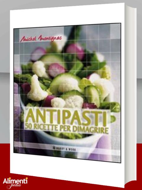 Antipasti. 50 ricette per dimagrire