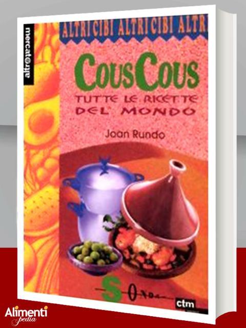 Couscous. Tutte le ricette del mondo