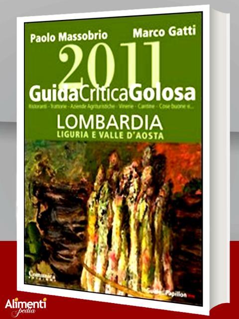 Guida critica & golosa alla Lombardia, Liguria e Valle d'Aosta 2011