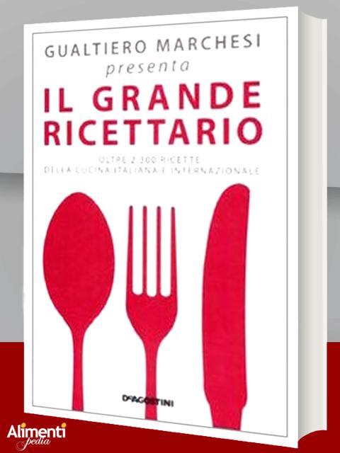 Il grande ricettario della cucina italiana