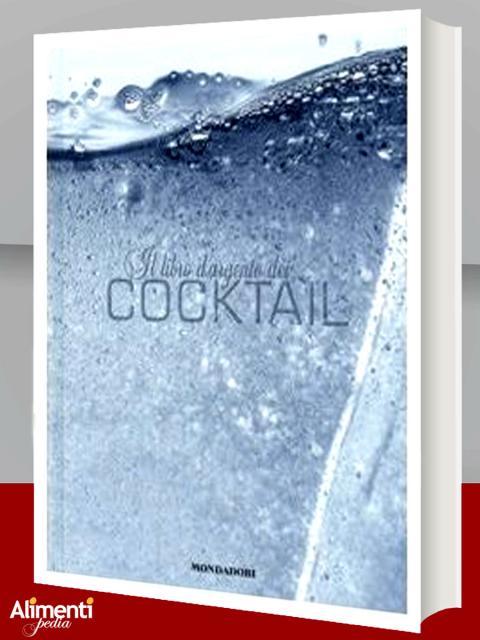 Il libro d'argento dei cocktail