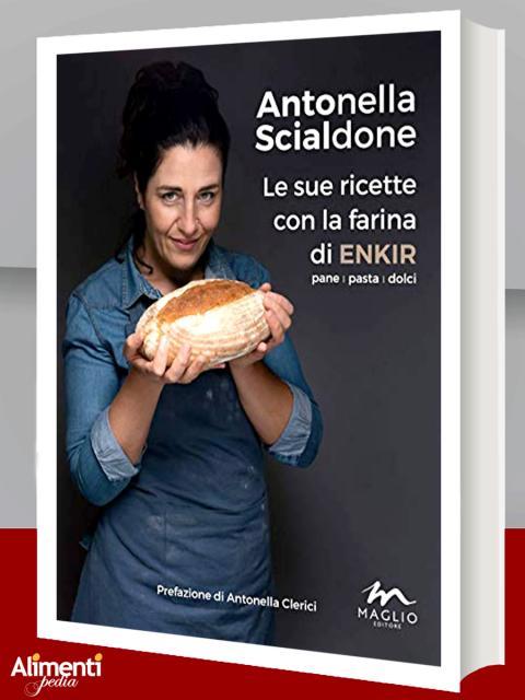 Antonella Scialdone. Le sue ricette con la farina di Enkir