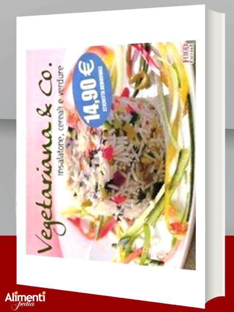 Vegetariana & co. Insalatone, cereali e verdure