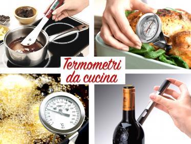 Termometri da cucina - Descrizione e dove comprare ...