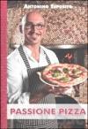 Copertina del libro Passione pizza di Antonino Esposito